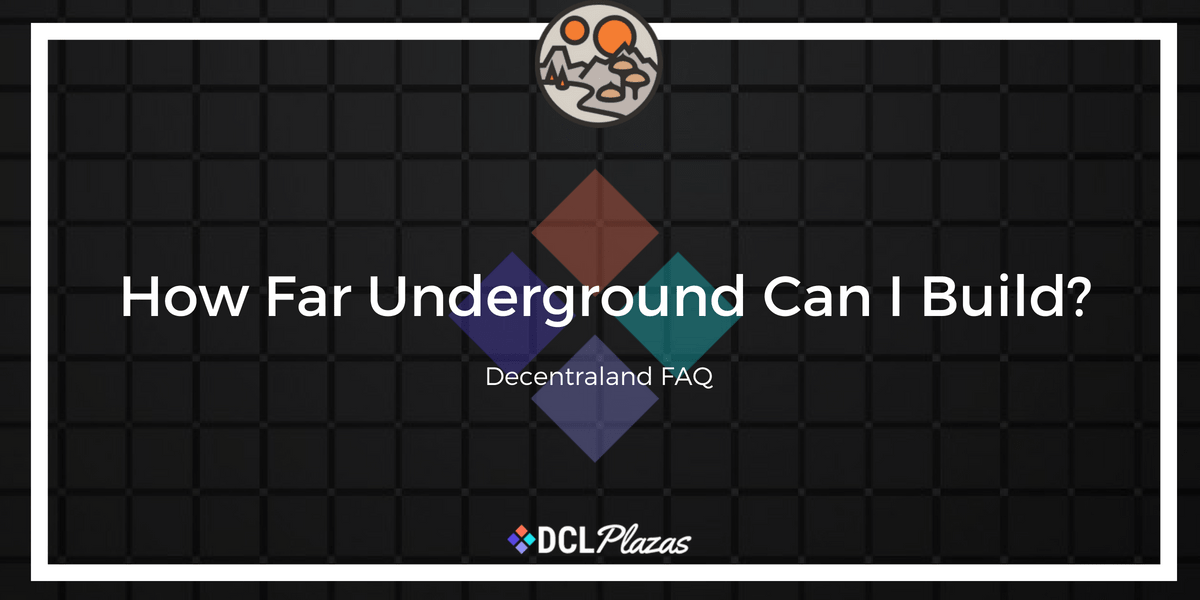 how far underground can i build in decentraland