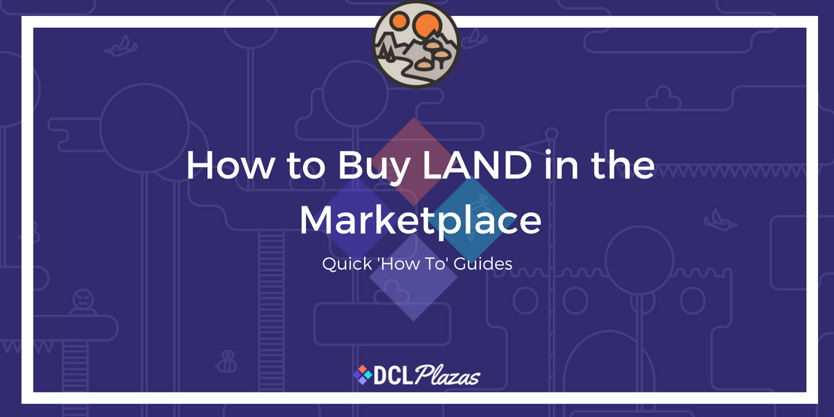 how to buy land in the marketplace decentraland