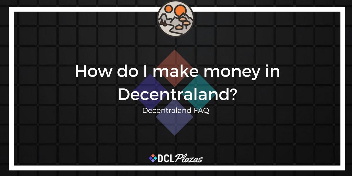 make money in decentraland